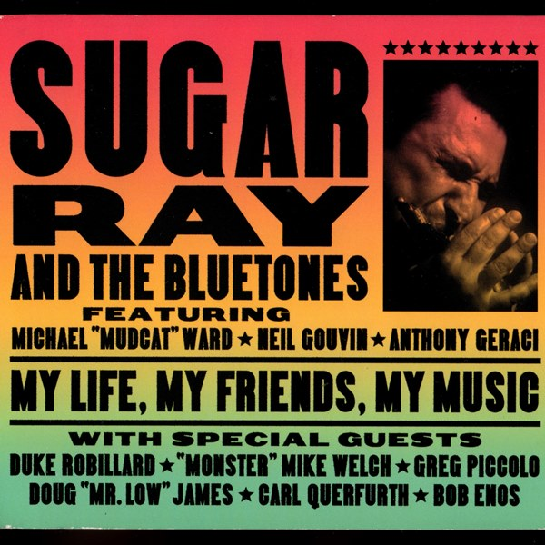 My Life, My Friends, My Music SUGAR RAY AND THE BLUETONES