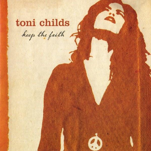 keep the faith - toni childs