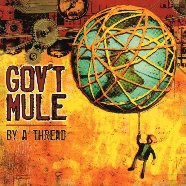 by a thread - gov't mule