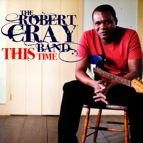This Time THE ROBERT CRAY BAND