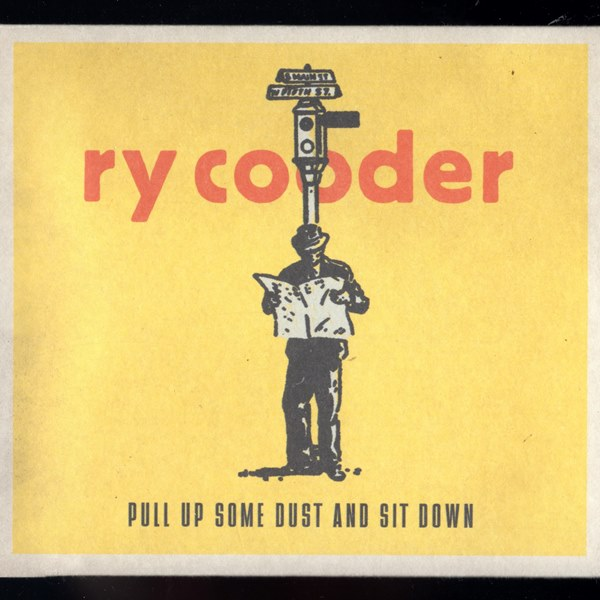pull up some dust and sit down - ry cooder