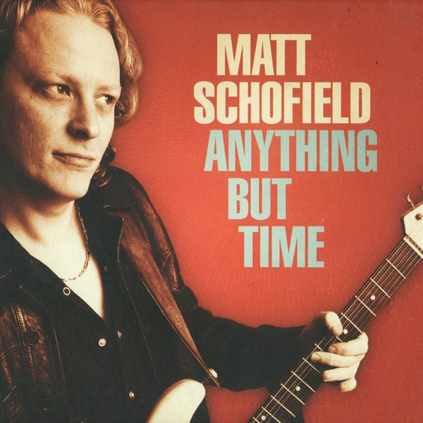 Anything But Time MATT SCHOFIELD