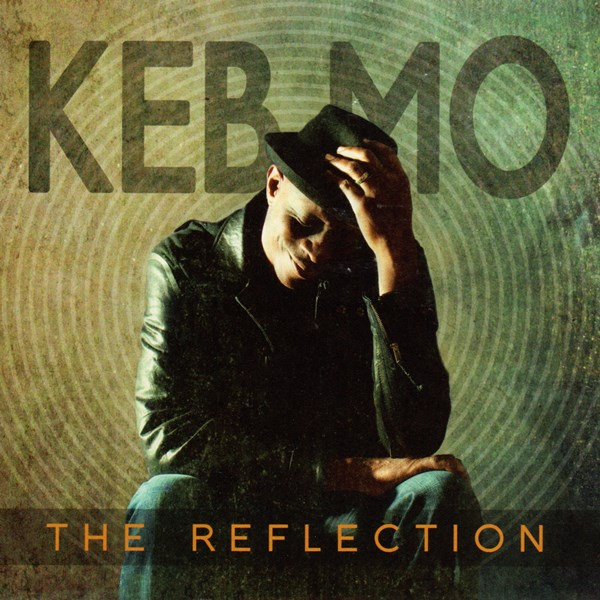 the reflection - keb' mo'